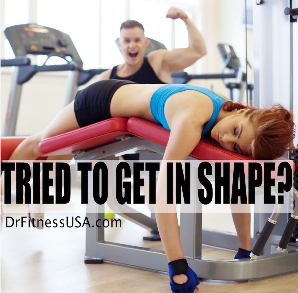 Ever tried to get in shape?