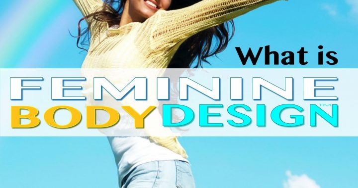 what is Feminine Body Design